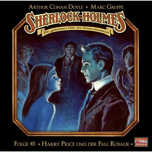 Folge 45: Harry Price und der Fall Rosalie von Sherlock Holmes - Die geheimen Fälle des Meisterdetektivs