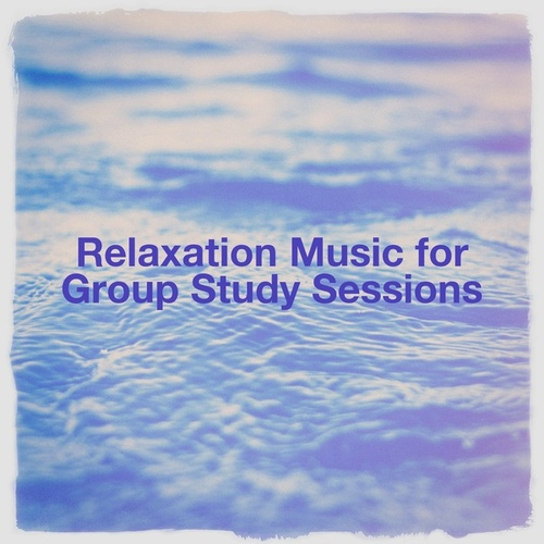 Relaxation Music for Group Study Sessions by Relaxation - Ambient