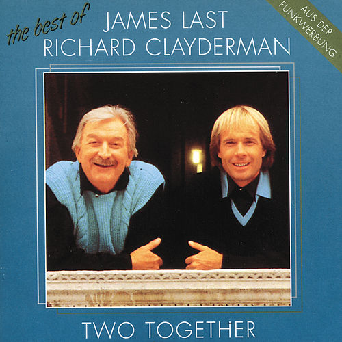 Two Together - The Best Of James Last & Richard Clayderman by Richard Clayderman