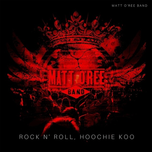 Rock N' Roll Hoochie Koo fra Matt O'Ree Band