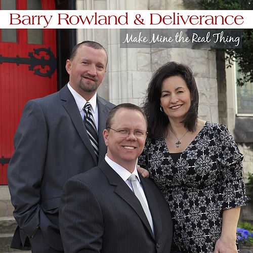 Make Mine The Real Thing by Barry Rowland and Deliverance