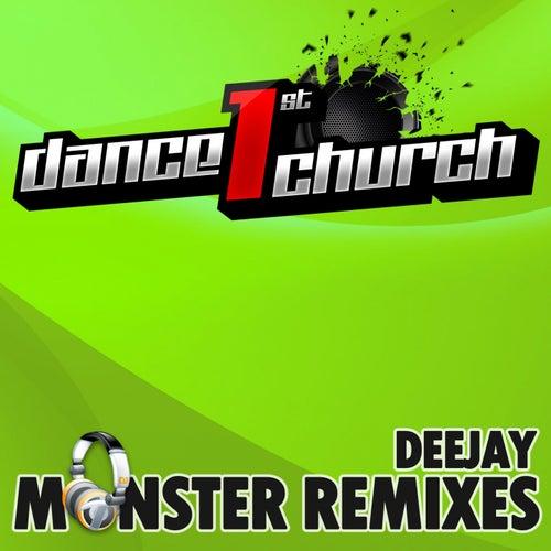 Dance 1st Church - Deejay Monster Remixes Vol. 2 by Various Artists