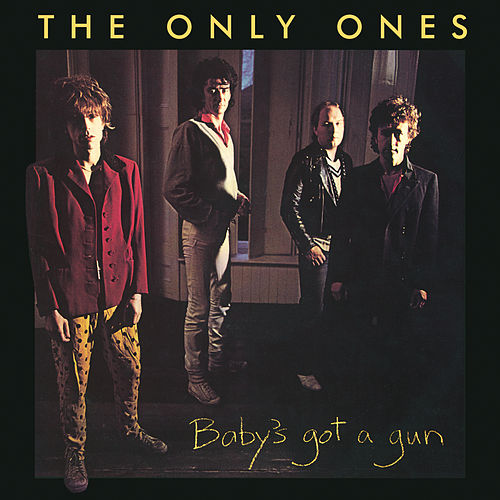 Baby's Got A Gun von The Only Ones