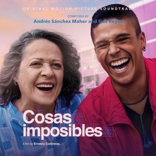 Cosas Imposibles (Original Motion Picture Soundtrack) de Andrés Sánchez Maher
