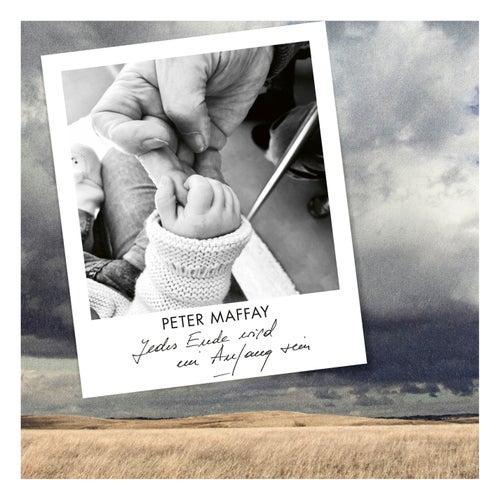 Jedes Ende wird ein Anfang sein von Peter Maffay