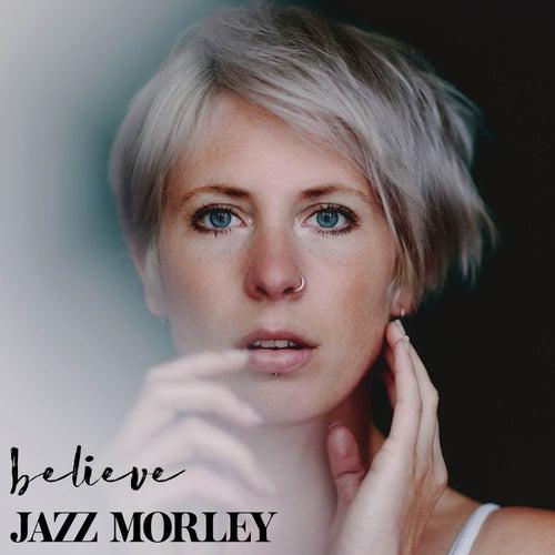 Believe von Jazz Morley