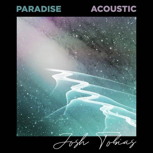 Paradise (Acoustic) by Josh Tobias