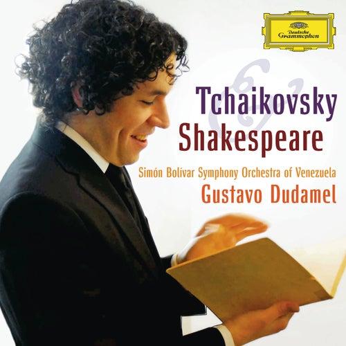 Tchaikovsky & Shakespeare von Simón Bolívar Symphony Orchestra of Venezuela