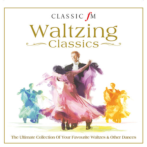 Classic FM - Waltzing Classics by Various Artists