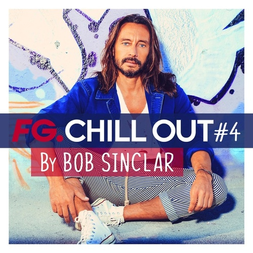 FG Chill Out #4 (by Bob Sinclar) by Various Artists