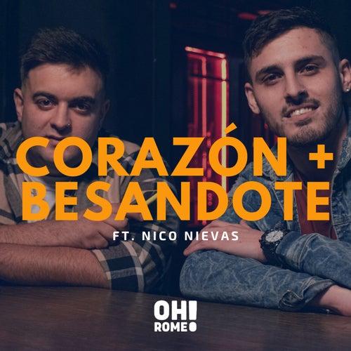 Corazón y Besándote by Oh Romeo