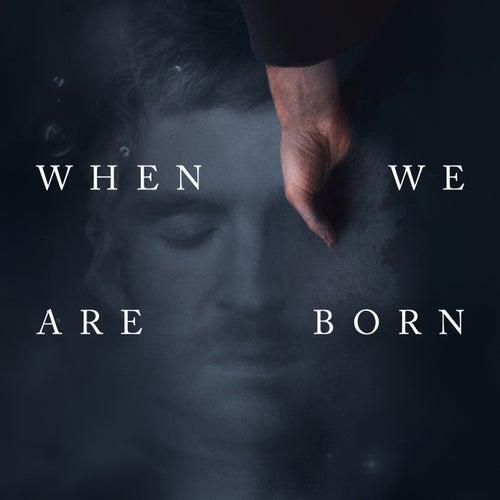 When We Are Born by Ólafur Arnalds
