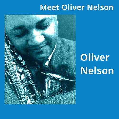 Meet Oliver Nelson von Oliver Nelson