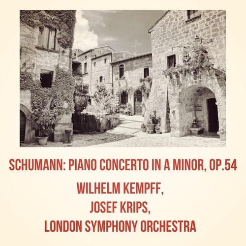 Schumann: Piano Concerto in A minor, op.54 by Wilhelm Kempff