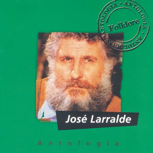 Antologia Jose Larralde de Jose Larralde