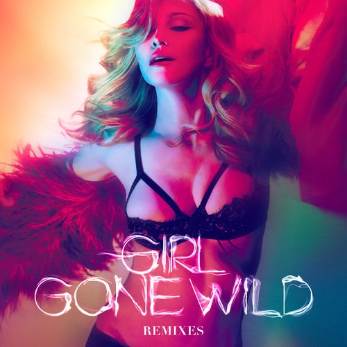 Girl Gone Wild (Remixes) by Madonna