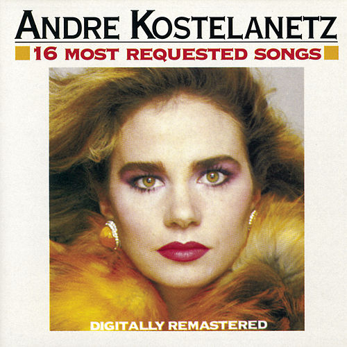 16 Most Requested Songs de Andre Kostelanetz And His Orchestra