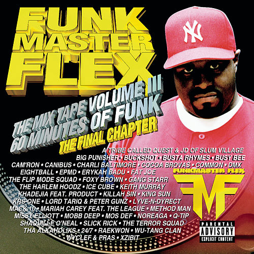 The Mix Tape Volume III - 60 Minutes Of Funk - The Final Chapter by Funkmaster Flex