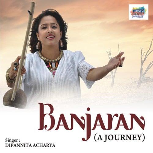 Banjaran - A Journey by Dipanita Acharya