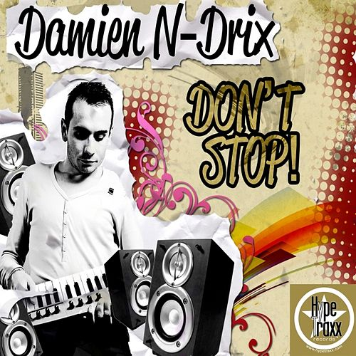 Don't Stop von Damien N-Drix