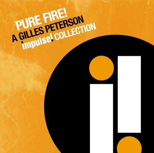 Pure Fire! A Gilles Peterson Impulse Collection de Various Artists