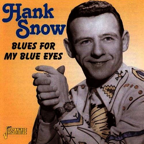 Blues for My Blues Eyes by Hank Snow