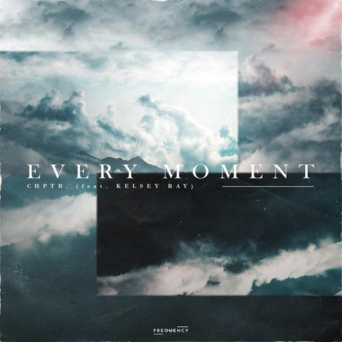 Every Moment by Chptr