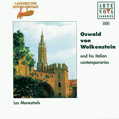 Oswald v. Wolkenstein And His Italian Contemporaries by Les Menestrels