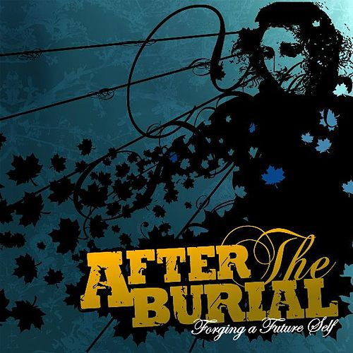 Forging a Future Self by After The Burial