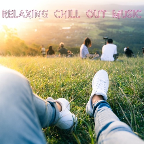 Relaxing Chill Out Music by Relaxing Chill Out Music
