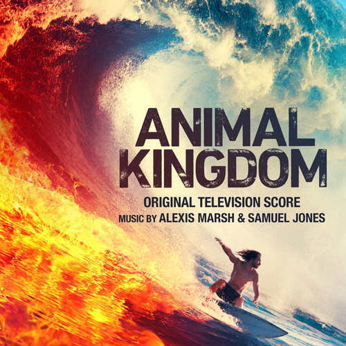 Animal Kingdom (Original Television Score) by Alexis Marsh