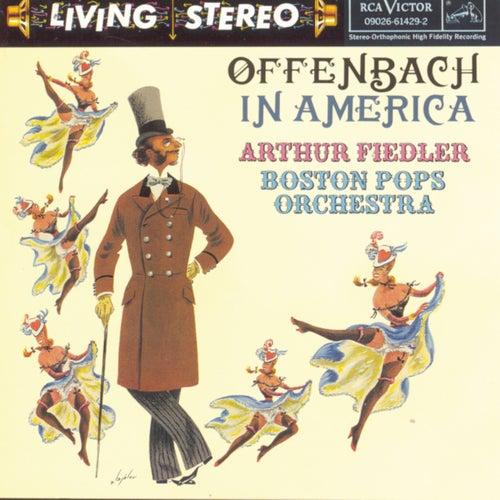 Offenbach In America by Arthur Fiedler