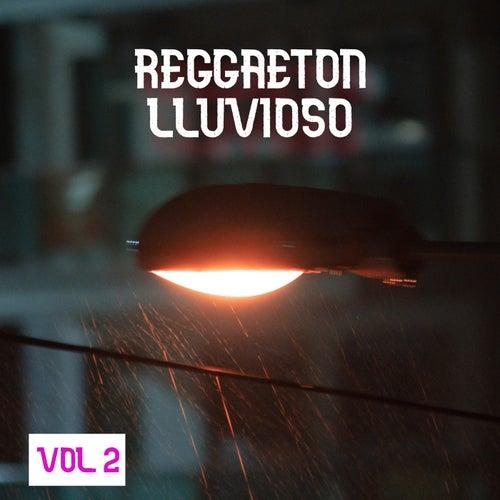 Reggaeton Lluvioso Vol. 2 by Various Artists