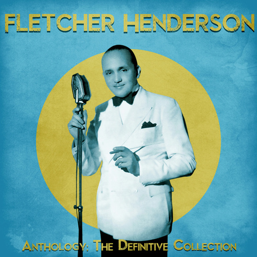 Anthology: The Definitive Collection (Remastered) by Fletcher Henderson
