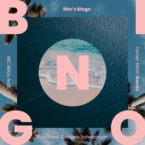 She's Bingo (Tomer Biran Remix) [feat. Luis Fonsi, Nicole Scherzinger & Tomer Biran] von MC Blitzy