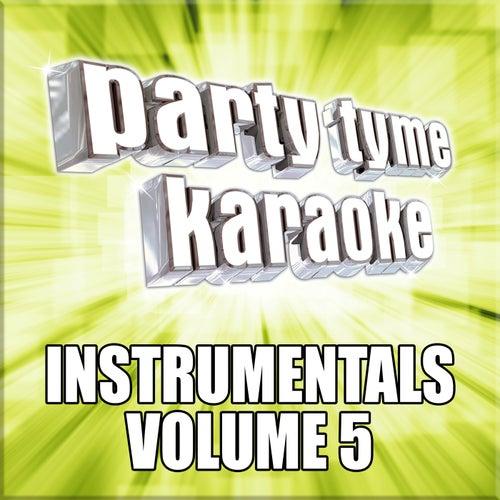 Party Tyme Karaoke - Instrumentals 5 by Party Tyme Karaoke