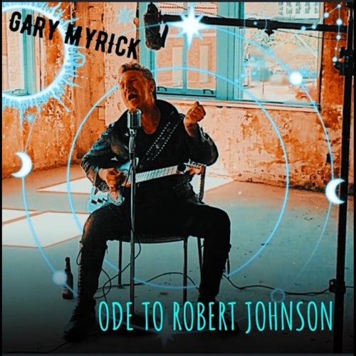 Ode to Robert Johnson di Gary Myrick