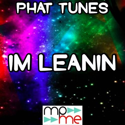 I'm Leanin' - Mixes Tribute to Soulja Boy by Phat Tunes