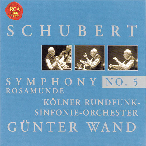 Schubert: Symphony No. 5 & Rosamunde by Günter Wand