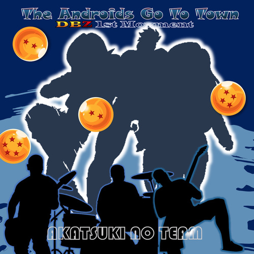 The Androids Go to Town: Dbz 1st Movement fra Akatsuki no Team