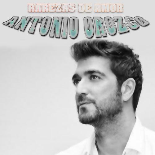Rarezas De Amor by Antonio Orozco