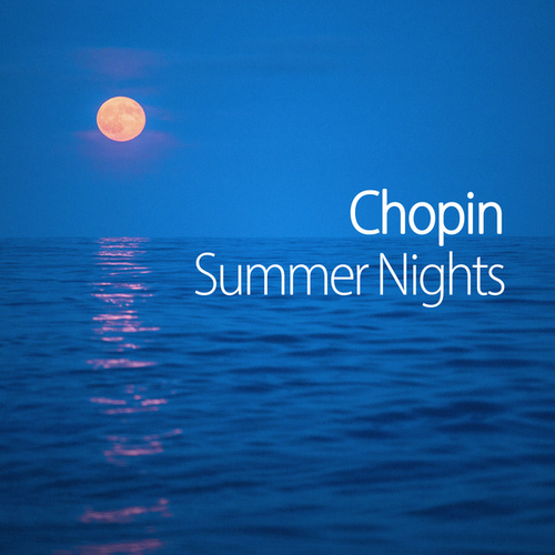 Chopin Summer Nights by Frederic Chopin