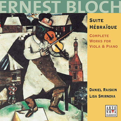 Bloch: Works For Viola & Piano by Daniel Raiskin