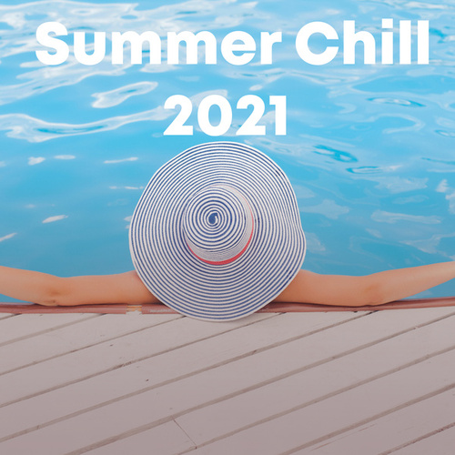 Summer Chill 2021 by Various Artists