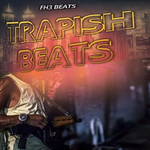 Trapish Beats by FH3 Beats