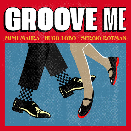 Groove Me de Hugo Lobo Mimi Maura