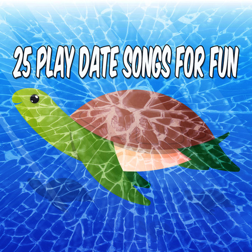 25 Play Date Songs for Fun by Canciones Infantiles