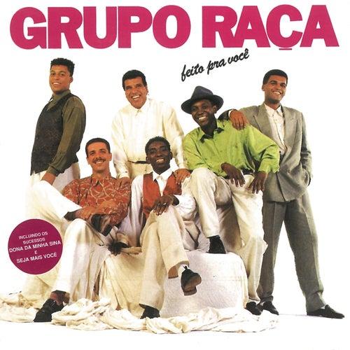 Feito Pra Você by Grupo Raça