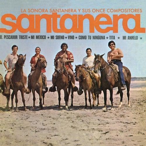 La Sonora Santanera Y Sus Once Compositores de La Sonora Santanera