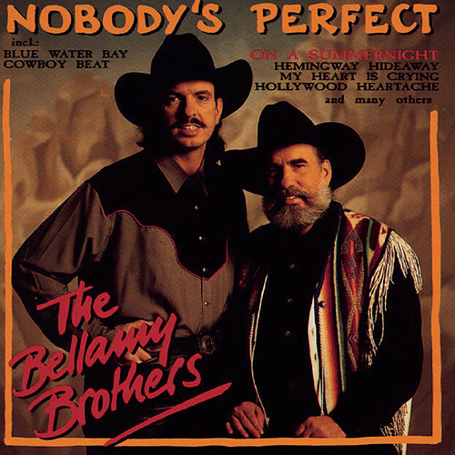 Nobody's Perfect von Bellamy Brothers